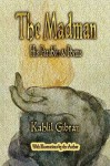 The Madman: His Parables And Poems - Kahlil Gibran