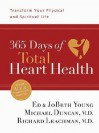 365 Days of Total Heart Health: Transform Your Physical and Spiritual Life - Michael Duncan, H. Edwin Young, JoBeth Young