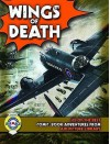 Wings Of Death: Six Fantastic Flying Adventures From Air Ace Picture Library (Six Of The Best) - Steve Holland