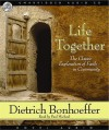 Life Together: The Classic Exploration of Faith in Community (Audio) - Dietrich Bonhoeffer, Paul Michael