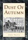 Dust Of Autumn - Jerry Travis