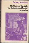 The Church of England, the Methodists and Society, 1700 to 1850 - Anthony Armstrong