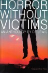 Horror Without Victims - D.F. Lewis, John Howard, Gary McMahon, Eric Ian Steele, Alistair Rennie, Aliya Whiteley, Bob Lock
