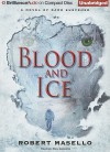 Blood and Ice - Robert Masello, Phil Gigante