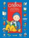 Caillou: My First Dictionary / Mi primer diccionario: In My House / En mi casa - Pierre Brignaud