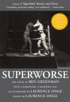 Superworse - The Novel: A Remix of Superbad: Stories and Pieces - Ben Greenman, Laurence Onge