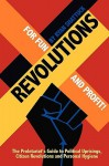 Revolutions for Fun and Profit! - Ryan Shattuck