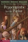 Peppermints in the Parlor - Barbara Brooks Wallace