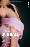 Die leere Wiege - Ruth Dugdall, Gabriele Weber-Jaric