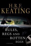 Rules, Regs and Rotten Eggs - H.R.F. Keating