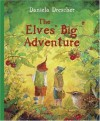 The Elves' Big Adventure - Daniela Drescher