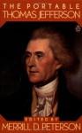 The Portable Thomas Jefferson (Portable Library) - Thomas Jefferson, Merrill D. Peterson