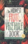 The Midwest Fruit and Vegetable Book: Michigan - James A. Fizzell