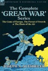 The Complete 'Great War' Series: The Guns of Europe, the Forest of Swords & the Hosts of the Air - Joseph Alexander Altsheler