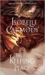 The Keeping Place: The Obernewtyn Chronicles 4 - Isobelle Carmody