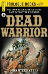 Dead Warrior - John Myers Myers