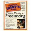The Complete Idiot's Guide to Making Money in Freelancing - Laurie E. Rozakis, David Rye
