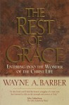 The Rest of Grace - Wayne Barber