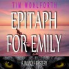 Epitaph for Emily: A Jim Wolf Mystery - Tim Wohlforth, Patrick Lawlor