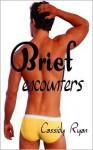 Brief Encounters - Cassidy Ryan
