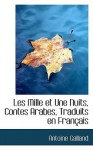 Les Mille Et Une Nuits, Contes Arabes, Traduits En Fran Ais - Antoine Galland