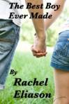 The Best Boy Ever Made - Rachel Eliason