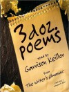 3 Dozen Poems: From the Writer's Almanac - Lewis Carroll, Robert Morgan, Christopher Marlowe, Garrison Keillor, James Wright, Anne Sexton, Mary Oliver, Thomas M. Disch, Joyce Sutphen, Dana Gioia, Philip Levine, Don Marquis, Donald Hall, William Jay Smith, Carl Dennis, Sharon Olds, Delmore Schwartz, William Harmon,