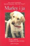 Marley i ja. Życie, miłość i najgorszy pies świata - John Grogan, Agnieszka Lis, Magda Papuzińska