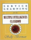Service Learning for the Multiple Intelligences Classroom - Sally Berman, Sue Schumer