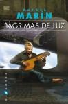 Lágrimas de Luz - Rafael Marín Trechera