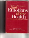The Complete Guide to Your Emotions and Your Health: New Dimensions in Mind-Body Healing - Emrika Padus, Prevention Magazine