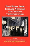 Ford Madox Ford: Literary Networks and Cultural Transformations - Andrzej Gasiorek, Daniel Moore