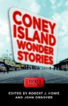 Coney Island Wonder Stories - Robert J. Howe