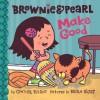 Brownie & Pearl Make Good - Cynthia Rylant, Brian Biggs
