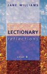 Lectionary Reflections - Year B - Jane Williams