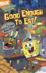 Good Enough to Eat!: A Scratch and Sniff Board Book - Tricia Boczkowski, Gregg Schigiel