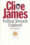 Falling Towards England: Unreliable Memoirs Book 2 - Clive James