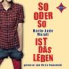 So oder so ist das Leben - Marie-Aude Murail, Tobias Scheffel, Katja Danowski