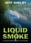 Liquid Smoke - Jeff Shelby