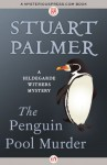 The Penguin Pool Murder (The Hildegarde Withers Mysteries) - Stuart Palmer
