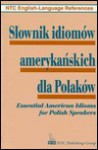 Slownik Idiomow Amerykanskich Dla Polakow - NTC Publishing Group, Richard A. Spears