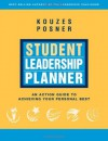 Student Leadership Planner: An Action Guide to Achieving Your Personal Best (J-B Leadership Challenge: Kouzes/Posner) - James M. Kouzes, Barry Z. Posner