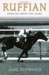 Ruffian: Burning From the Start - Jane Schwartz