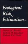 Ecological Risk Estimation - Steven M. Bartell, Robert H. Gardner