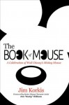 "The Book of Mouse: A Celebration of Walt Disney's Mickey Mouse - Jim Korkis, Bob McLain, Don ""Ducky"" Williams"