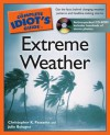 The Complete Idiot's Guide to Extreme Weather - Julie Bologna, Christopher K. Passante