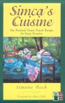 Simca's Cuisine - Simone Beck, Julia Child