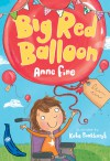 Big Red Balloon - Anne Fine