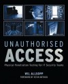 Unauthorised Access: Physical Penetration Testing for It Security Teams - Wil Allsopp