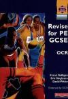 Revise For Pe Gcse For Ocr - Frank Galligan, David White